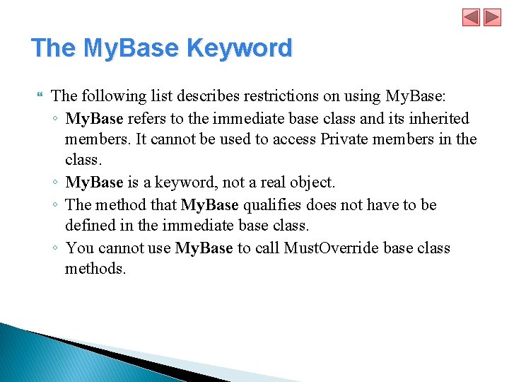 The My. Base Keyword The following list describes restrictions on using My. Base: ◦