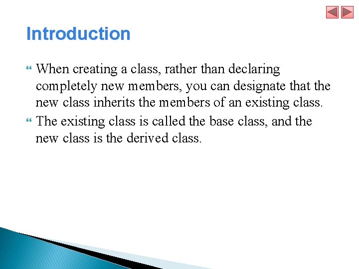 Introduction When creating a class, rather than declaring completely new members, you can