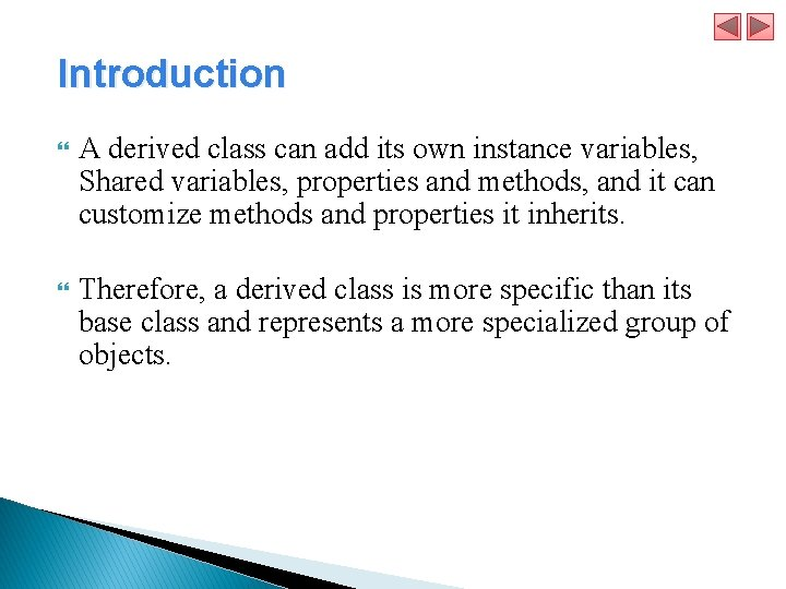 Introduction A derived class can add its own instance variables, Shared variables, properties
