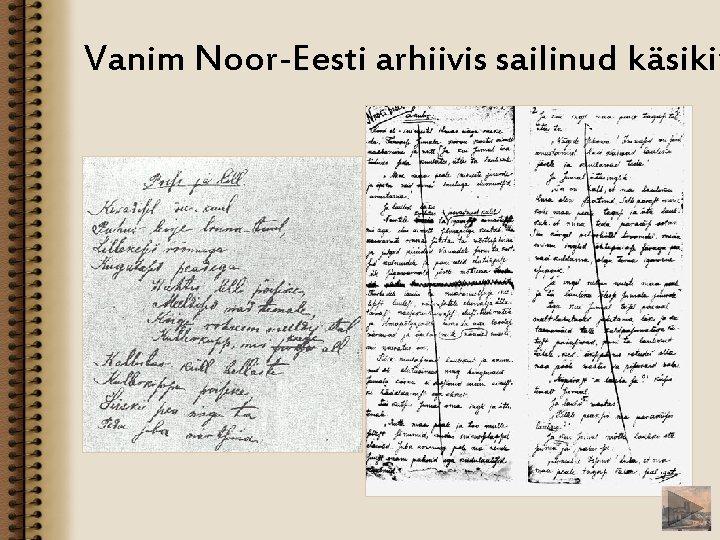 Vanim Noor-Eesti arhiivis sailinud käsikir