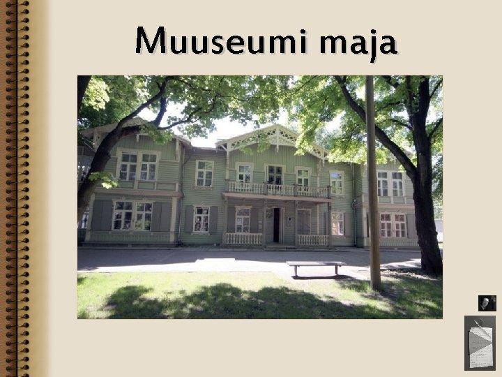 Muuseumi maja