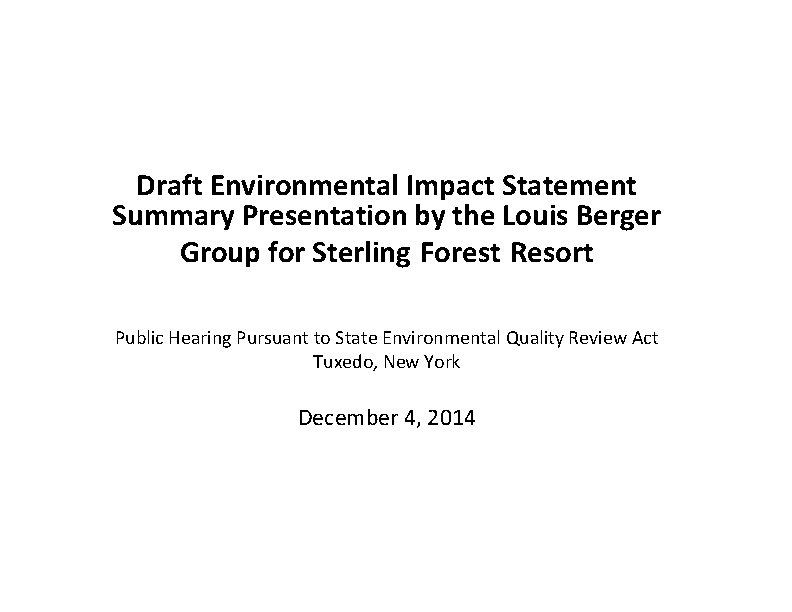 Draft Environmental Impact Statement Summary Presentation by the Louis Berger Group for Sterling Forest