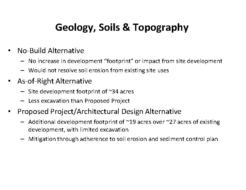 """Geology, Soils & Topography • No-Build Alternative – No increase in development """"footprint"""" or"""
