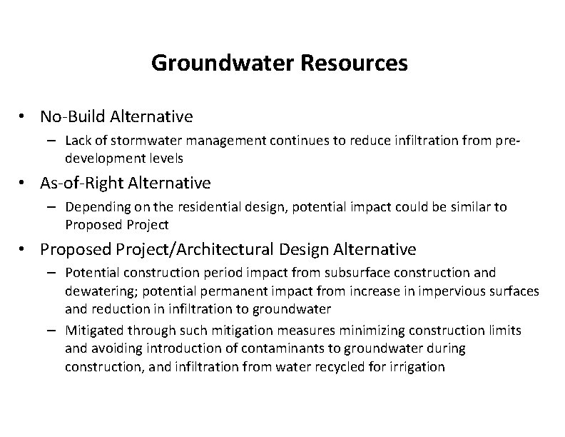 Groundwater Resources • No-Build Alternative – Lack of stormwater management continues to reduce infiltration