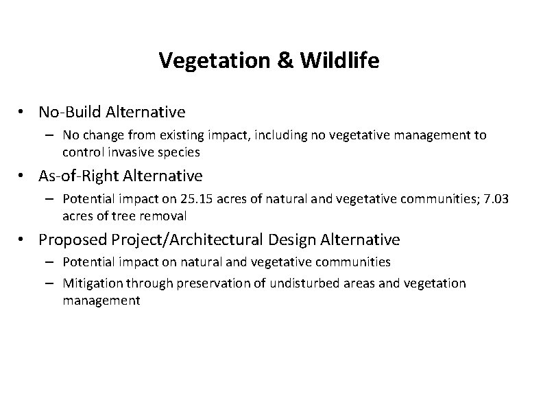 Vegetation & Wildlife • No-Build Alternative – No change from existing impact, including no