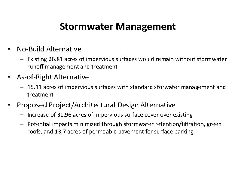 Stormwater Management • No-Build Alternative – Existing 26. 81 acres of impervious surfaces would