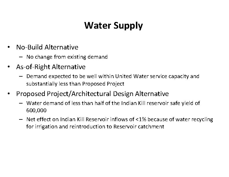 Water Supply • No-Build Alternative – No change from existing demand • As-of-Right Alternative