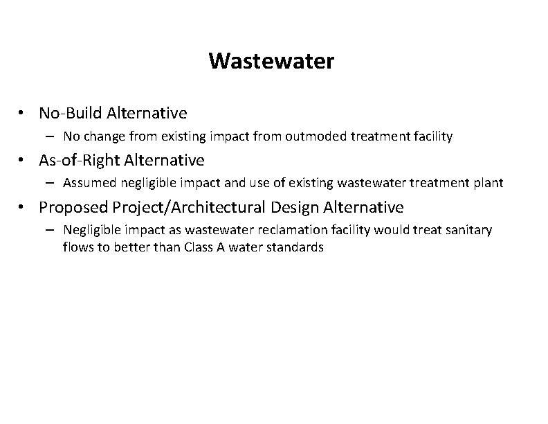 Wastewater • No-Build Alternative – No change from existing impact from outmoded treatment facility