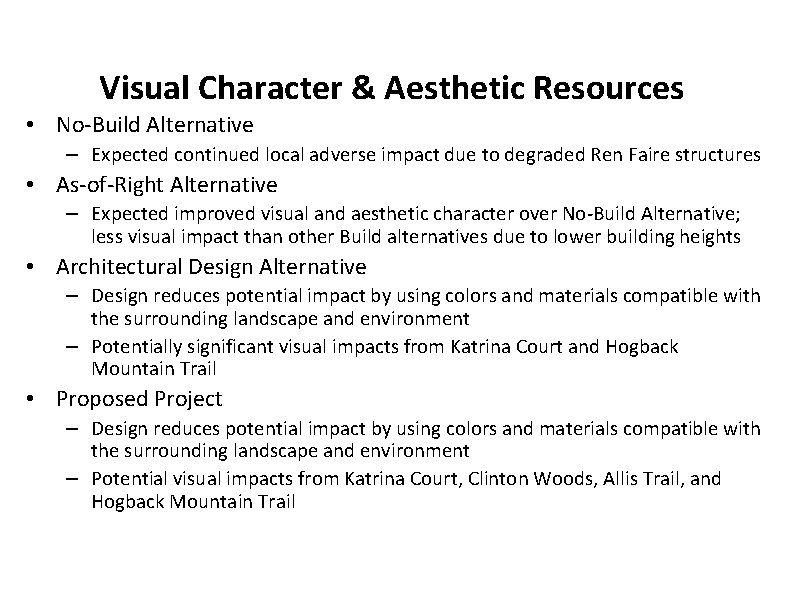 Visual Character & Aesthetic Resources • No-Build Alternative – Expected continued local adverse impact