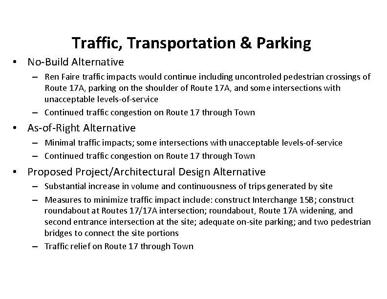Traffic, Transportation & Parking • No-Build Alternative – Ren Faire traffic impacts would continue