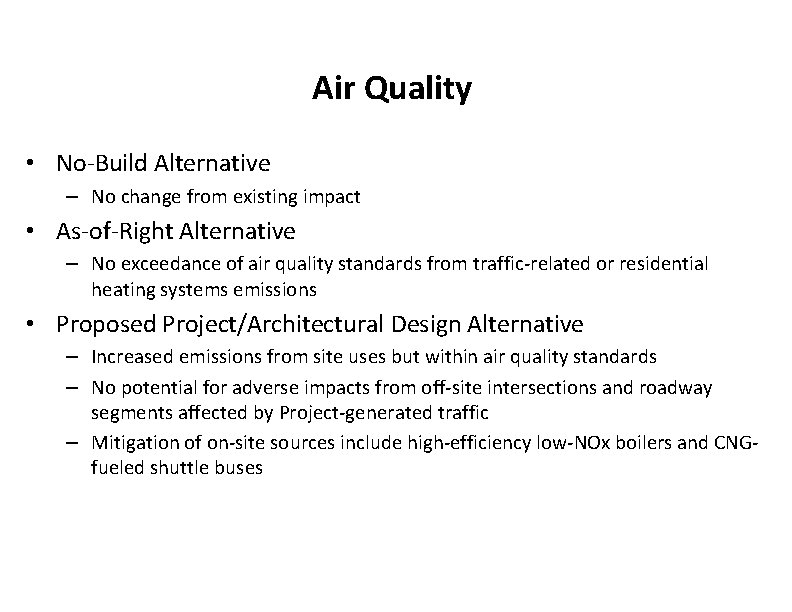 Air Quality • No-Build Alternative – No change from existing impact • As-of-Right Alternative