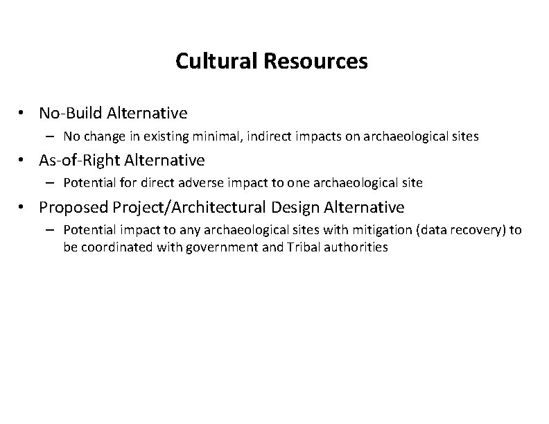 Cultural Resources • No-Build Alternative – No change in existing minimal, indirect impacts on