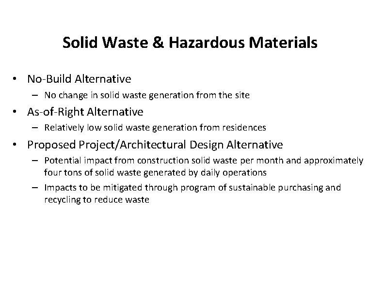 Solid Waste & Hazardous Materials • No-Build Alternative – No change in solid waste