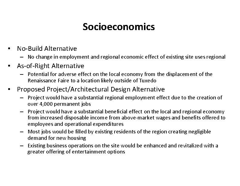 Socioeconomics • No-Build Alternative – No change in employment and regional economic effect of