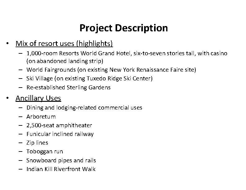 Project Description • Mix of resort uses (highlights) – 1, 000 -room Resorts World