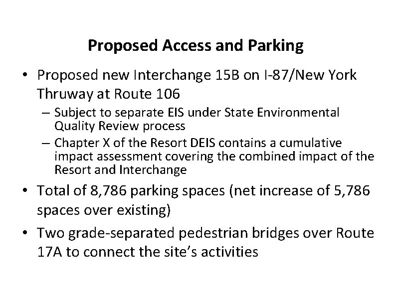 Proposed Access and Parking • Proposed new Interchange 15 B on I-87/New York Thruway