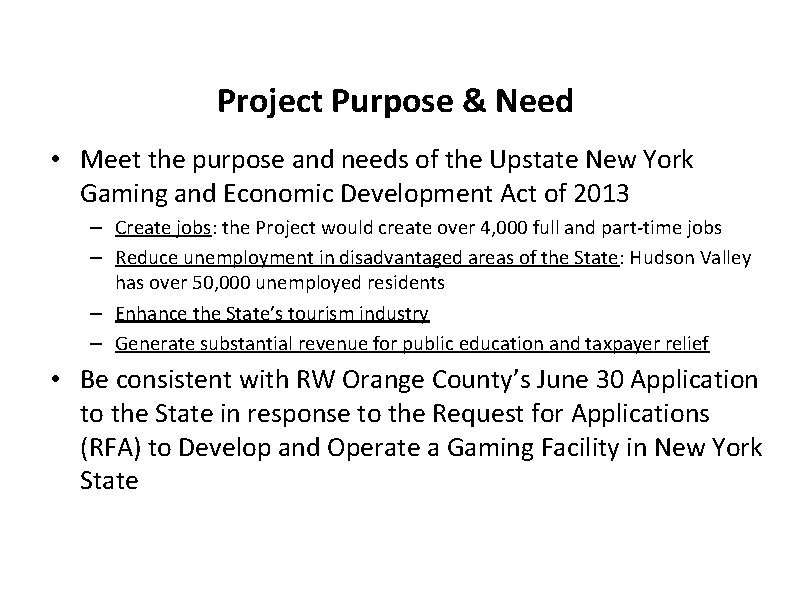 Project Purpose & Need • Meet the purpose and needs of the Upstate New