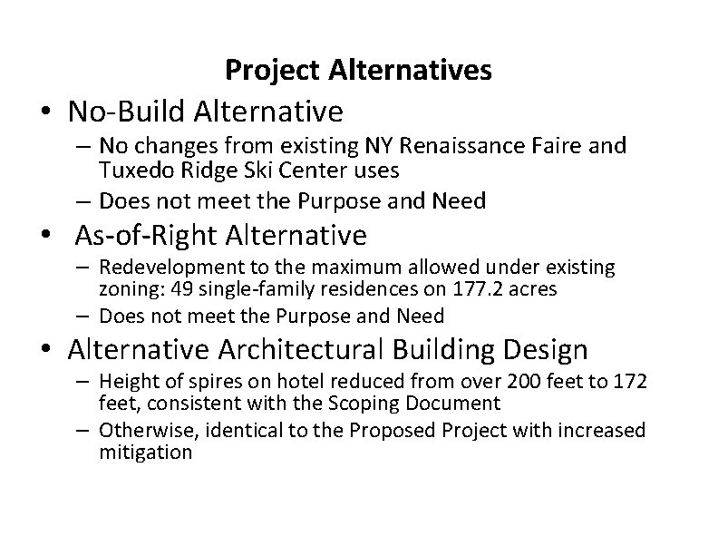 Project Alternatives • No-Build Alternative – No changes from existing NY Renaissance Faire and