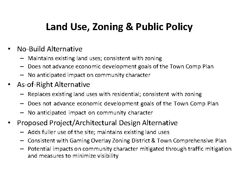 Land Use, Zoning & Public Policy • No-Build Alternative – Maintains existing land uses;