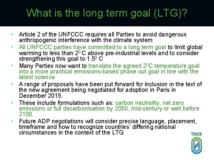 What is the long term goal (LTG)? • Article 2 of the UNFCCC requires