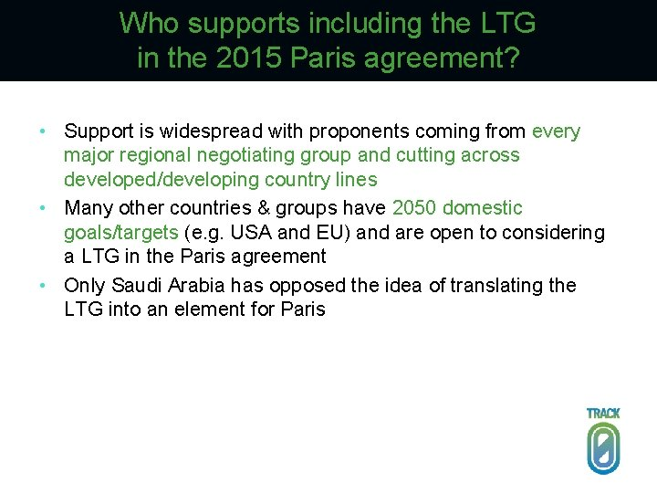 Who supports including the LTG in the 2015 Paris agreement? • Support is widespread