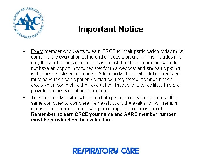 Important Notice § § Every member who wants to earn CRCE for their participation