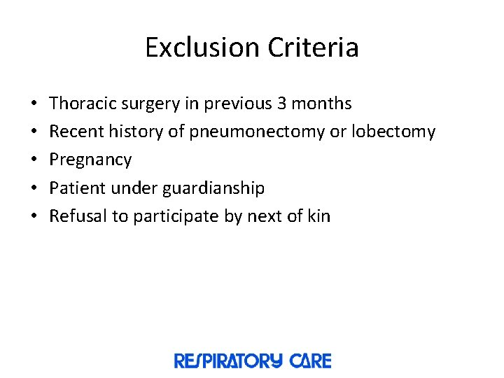 Exclusion Criteria • • • Thoracic surgery in previous 3 months Recent history of