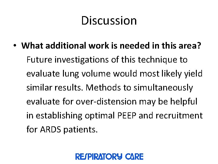 Discussion • What additional work is needed in this area? Future investigations of this