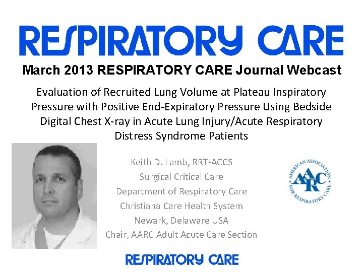 March 2013 RESPIRATORY CARE Journal Webcast Evaluation of Recruited Lung Volume at Plateau Inspiratory