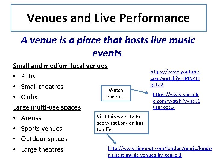 Venues and Live Performance A venue is a place that hosts live music events.
