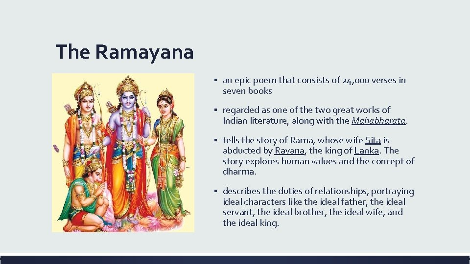 The Ramayana ▪ an epic poem that consists of 24, 000 verses in seven