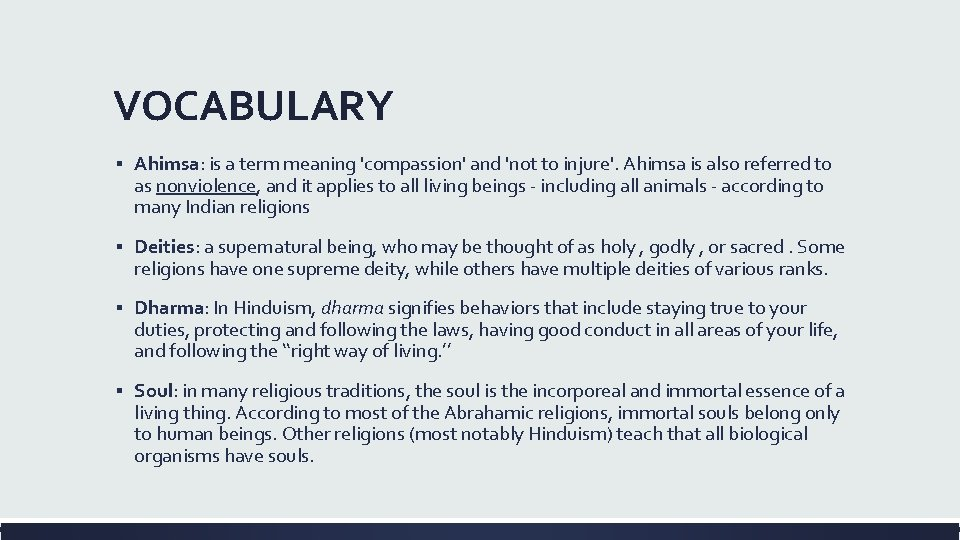 VOCABULARY ▪ Ahimsa: is a term meaning 'compassion' and 'not to injure'. Ahimsa is