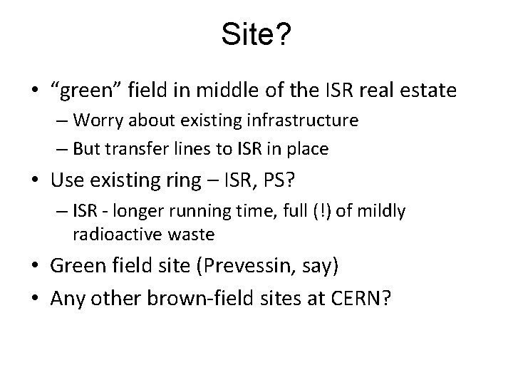 """Site? • """"green"""" field in middle of the ISR real estate – Worry about"""
