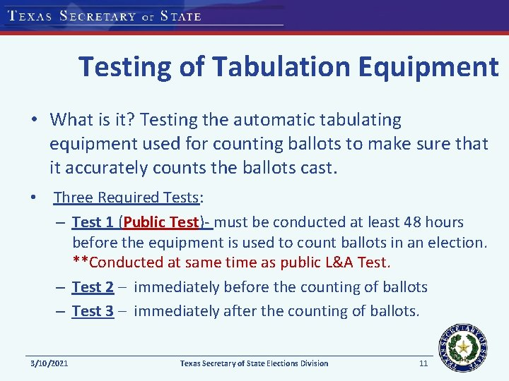 Testing of Tabulation Equipment • What is it? Testing the automatic tabulating equipment used