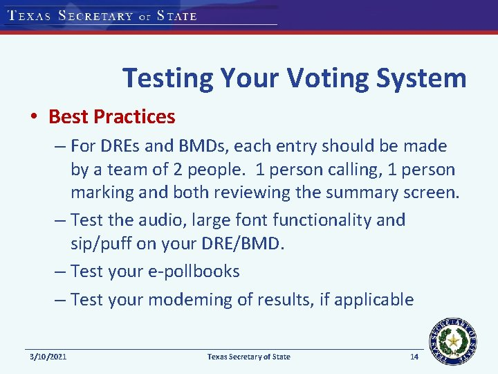 Testing Your Voting System • Best Practices – For DREs and BMDs, each entry