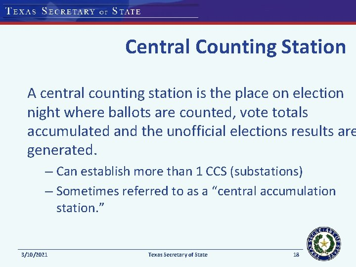Central Counting Station A central counting station is the place on election night where