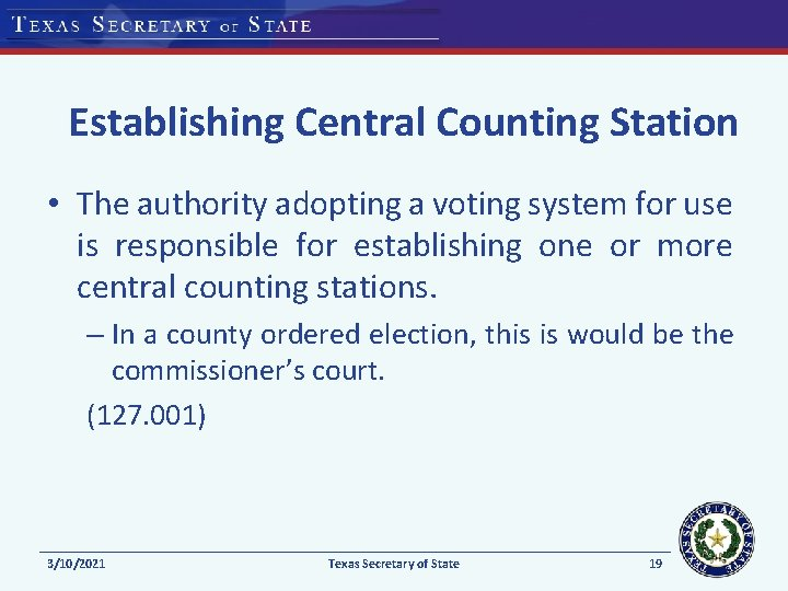 Establishing Central Counting Station • The authority adopting a voting system for use is