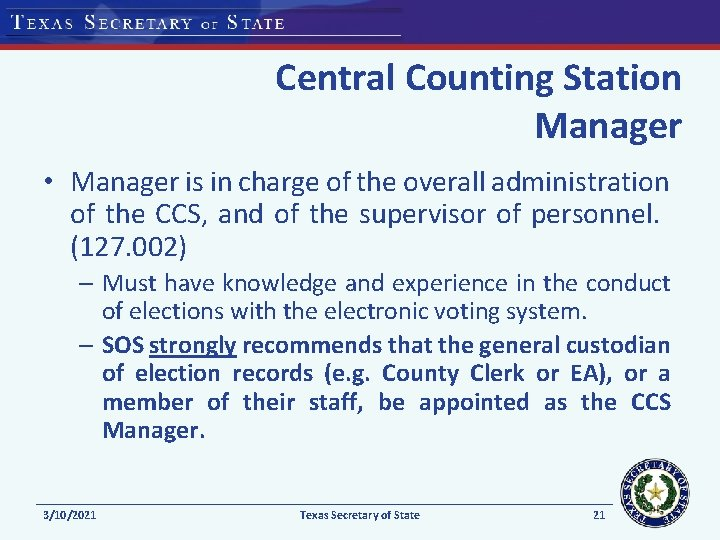 Central Counting Station Manager • Manager is in charge of the overall administration of
