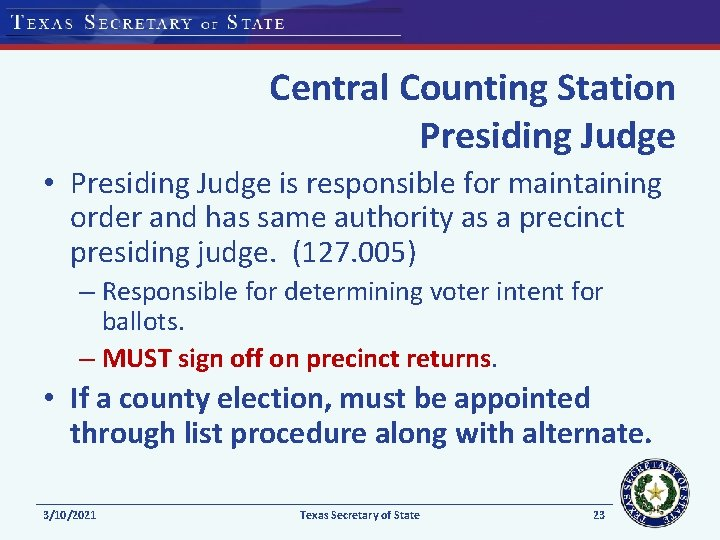 Central Counting Station Presiding Judge • Presiding Judge is responsible for maintaining order and
