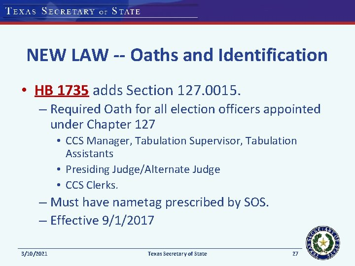 NEW LAW -- Oaths and Identification • HB 1735 adds Section 127. 0015. –