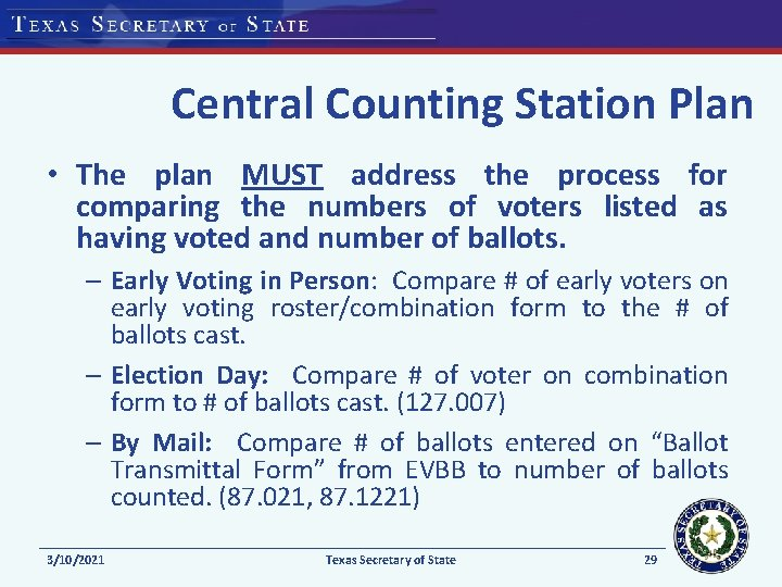 Central Counting Station Plan • The plan MUST address the process for comparing the