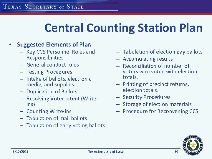 Central Counting Station Plan • Suggested Elements of Plan – Key CCS Personnel Roles