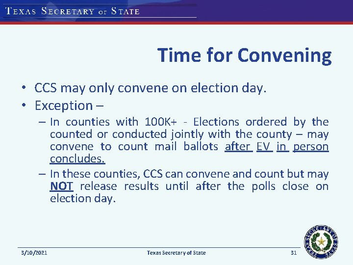 Time for Convening • CCS may only convene on election day. • Exception –