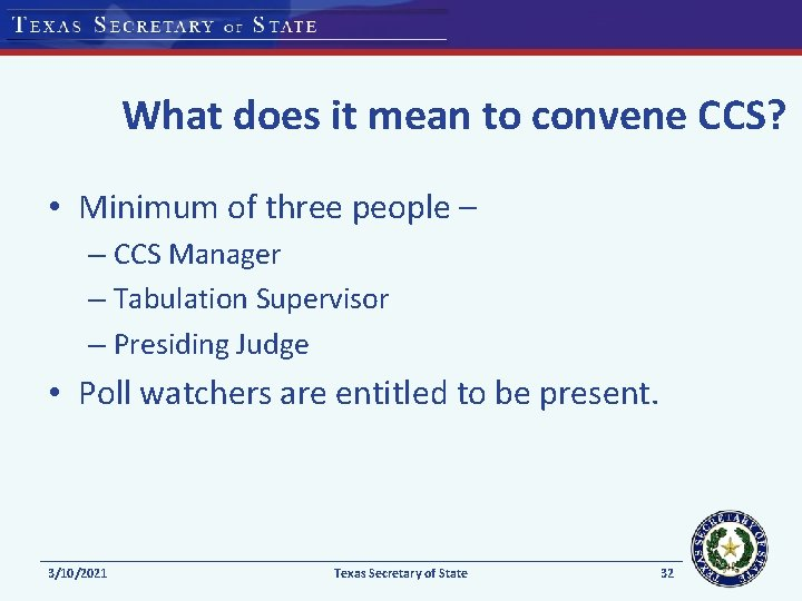 What does it mean to convene CCS? • Minimum of three people – –