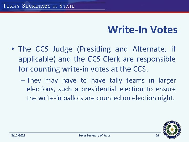 Write-In Votes • The CCS Judge (Presiding and Alternate, if applicable) and the CCS