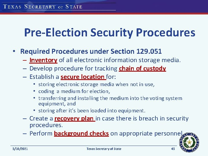 Pre-Election Security Procedures • Required Procedures under Section 129. 051 – Inventory of all