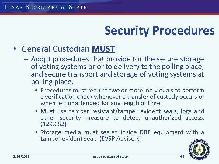 Security Procedures • General Custodian MUST: – Adopt procedures that provide for the secure