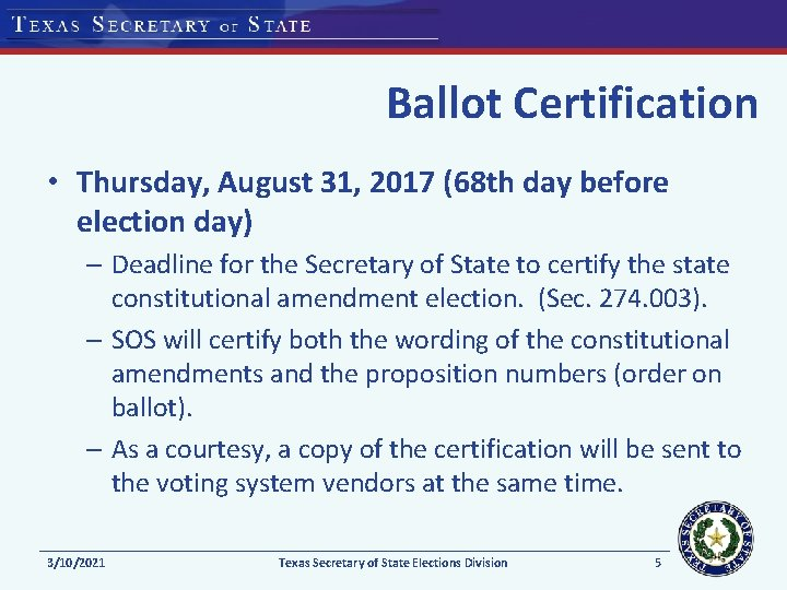 Ballot Certification • Thursday, August 31, 2017 (68 th day before election day) –