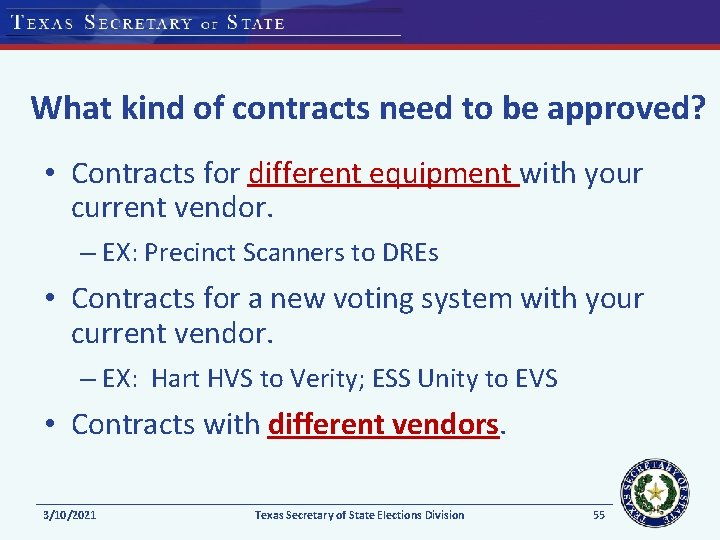 What kind of contracts need to be approved? • Contracts for different equipment with