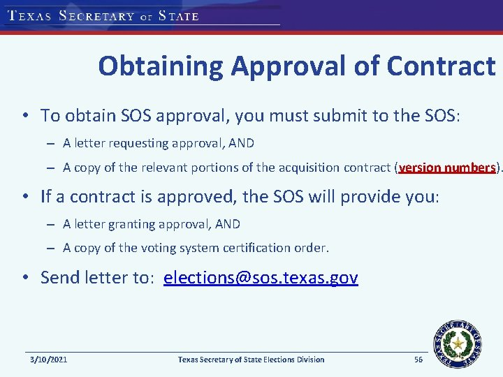 Obtaining Approval of Contract • To obtain SOS approval, you must submit to the